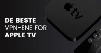De 5 Beste VPN-ene for Apple TV (Oppdatert 2018)