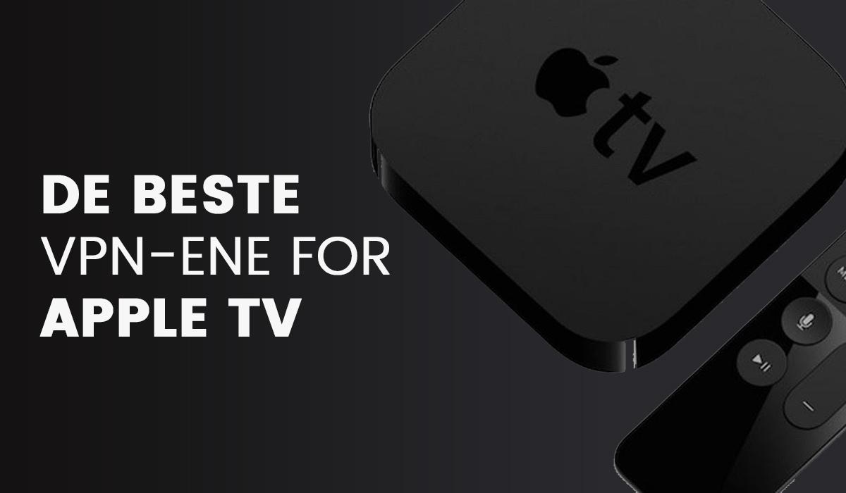 Finn Beste VPN til Apple TV