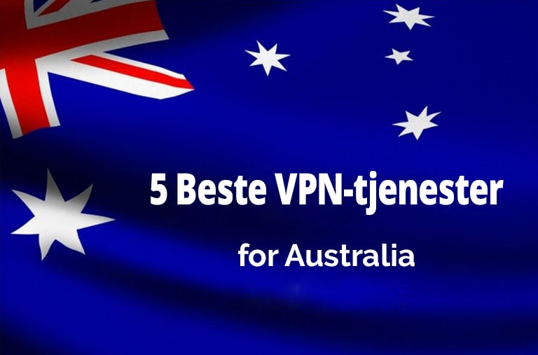 Beste VPN-tjenester for Australia