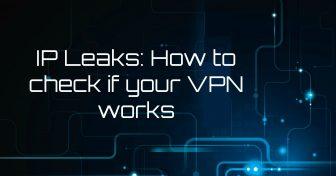 IP lekkasjer – hvordan sjekke om din VPN fungerer