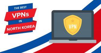 De beste VPN-ene for Nord-Korea i 2018 – De raskeste og billigste VPN-ene!