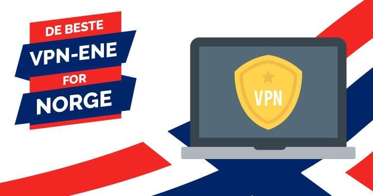 De beste VPN-ene for Norge