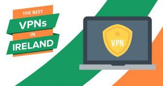 2018s beste VPNer for Irland - Raske og billige