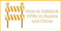 Hvordan fjerne blokkeringen på VPNer i Russland og Kina