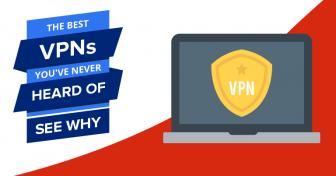 De beste VPNene du aldri har hørt om