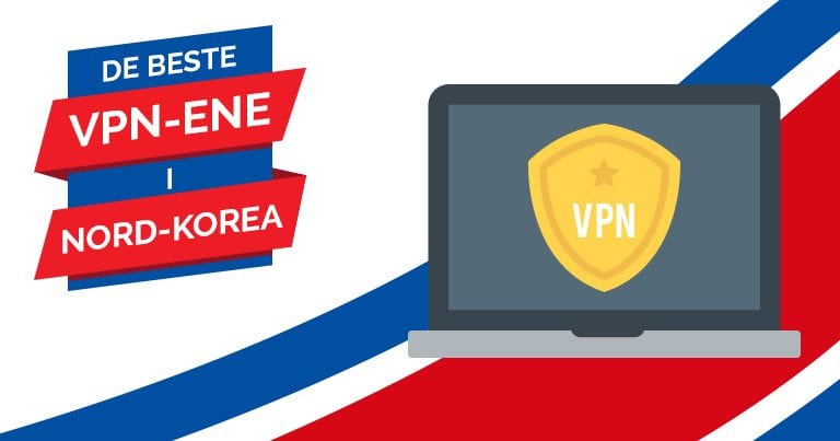 De beste VPN-ene i Nord-Korea