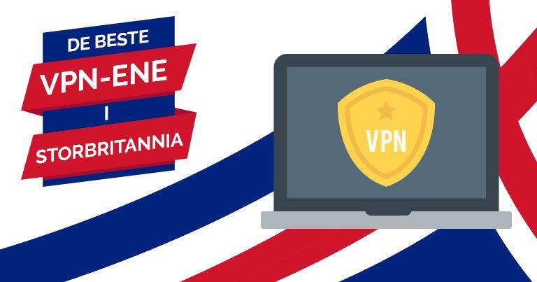 De beste VPN-ene i Storbritannia