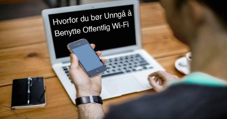 Hvorfor du bør unngå å benytte offentlige Wi-fi nettverk