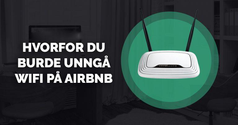 Unngå Wifi på Airbnb