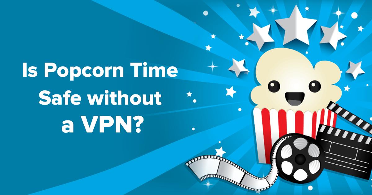 Er Popcorn Time Trygt Uten en VPN?
