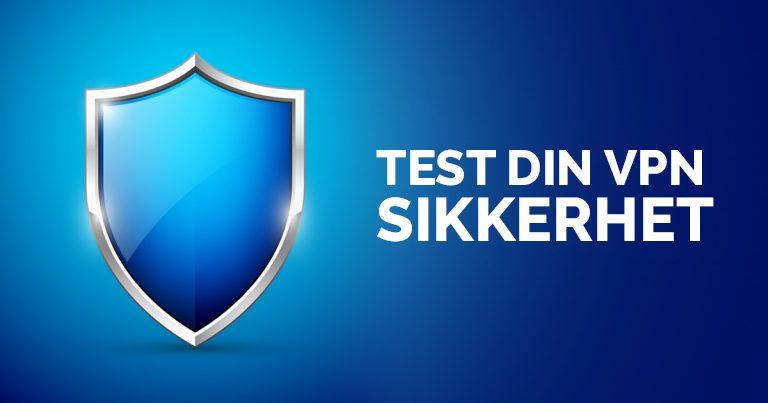 Test din VPN sikkerhet