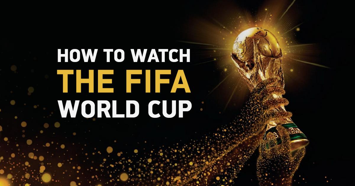 6 Måter å Se FIFA Verdensmesterskapet 2018 Hvor Som Helst – Som Faktisk Fungerer