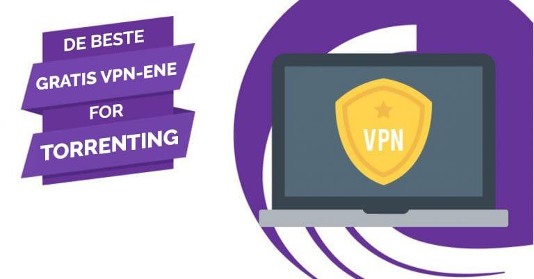 De beste gratis VPN-ene for Torrenting