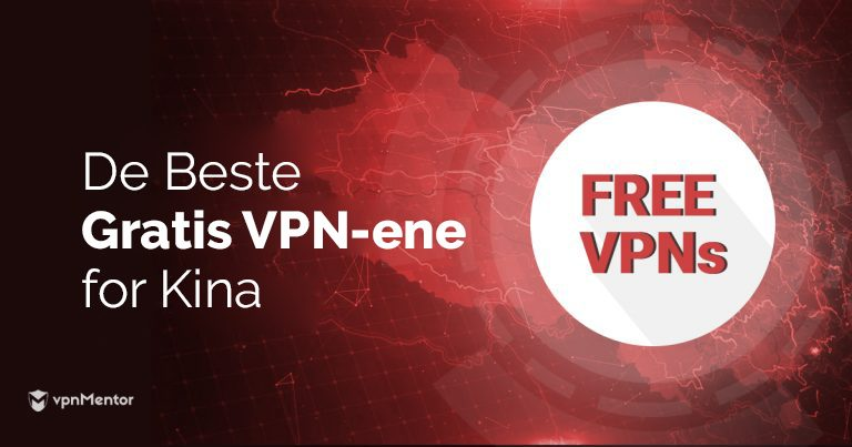 De beste gratis VPN-ene for Kina