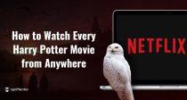 Hvordan Se ALLE Harry Potter Filmene På Netflix Hvor Som Helst NÅ