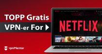 3 VIRKELIG GRATIS VPN-er for å se Netflix fra Norge - 2021